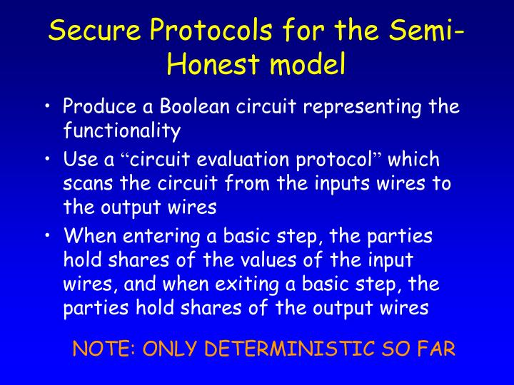 Secure Protocols for the Semi-Honest model