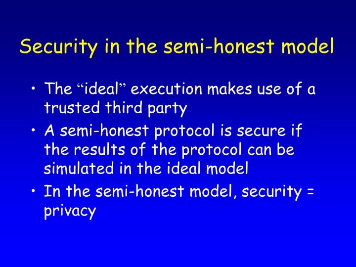 Security in the semi-honest model