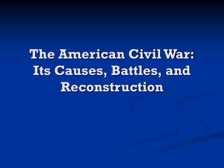 an overview of the first and second reconstructions after the civil war of america