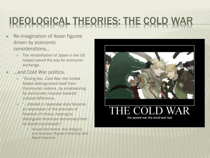 Ideological theories: The Cold War