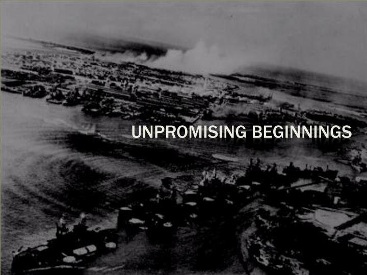 Unpromising beginnings