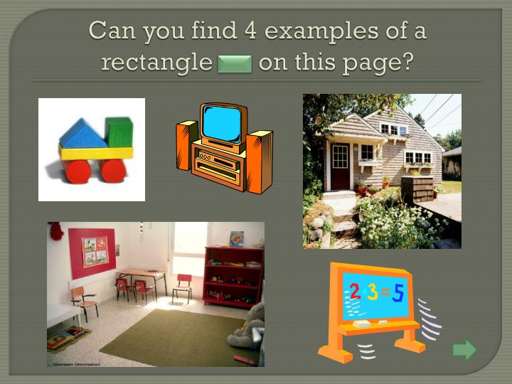 Can you find 4 examples of a rectangle       on this page?