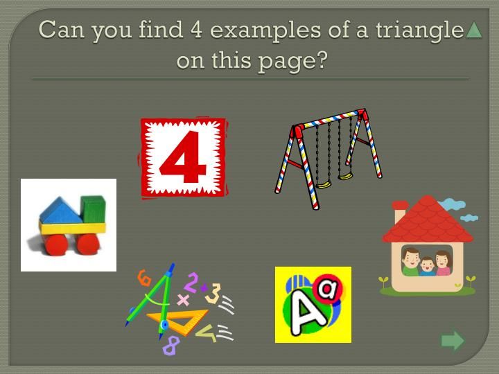 Can you find 4 examples of a triangle on this page?