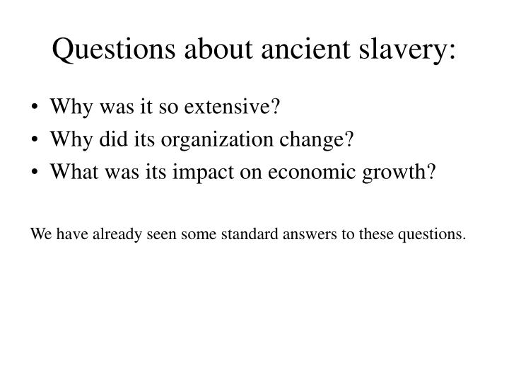 Questions about ancient slavery: