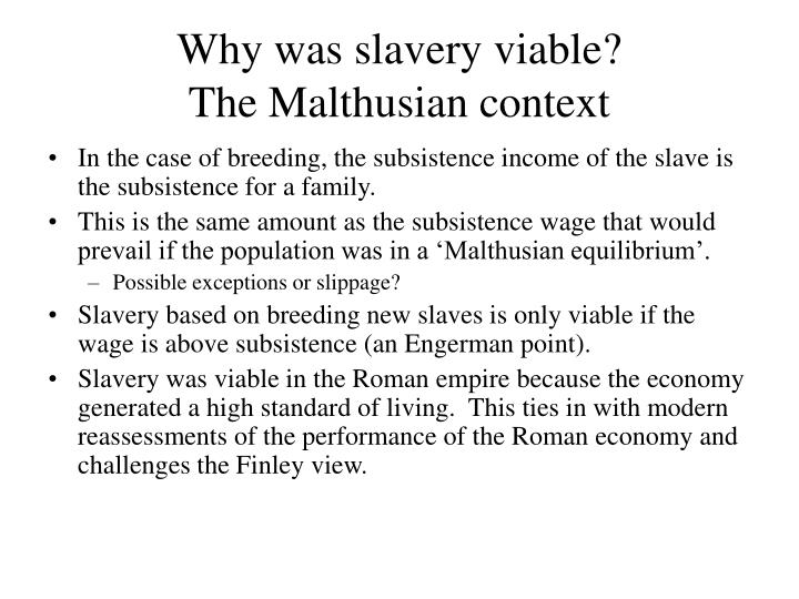 Why was slavery viable?