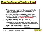 using the recovery file after a crash