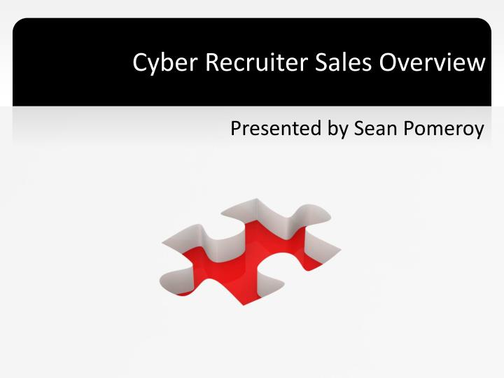 Cyber Recruiter Sales Overview