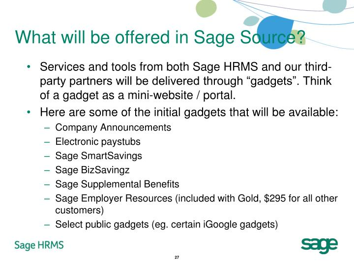 What will be offered in Sage Source?