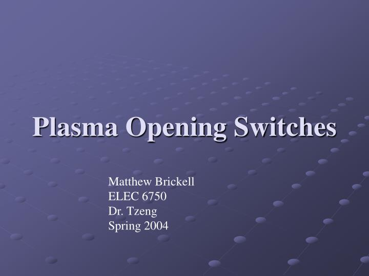Plasma opening switches