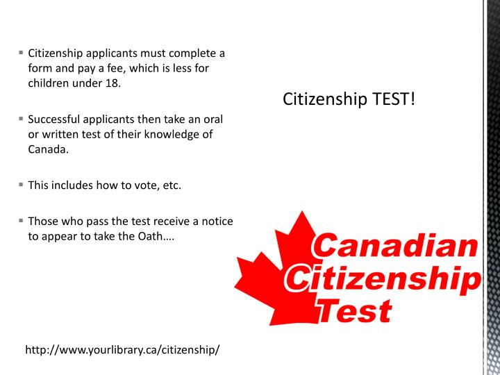 Citizenship applicants must complete a form and pay a fee, which is less for children under 18.
