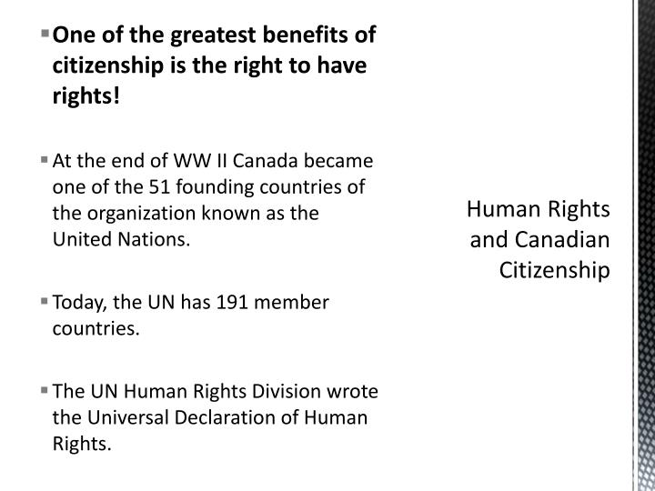One of the greatest benefits of citizenship is the right to have rights!