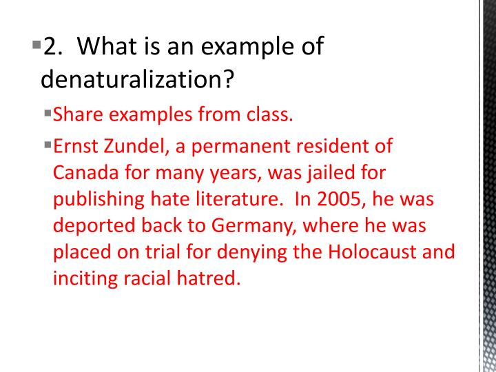 2.  What is an example of denaturalization?