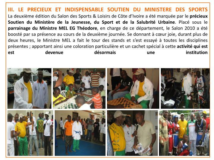 III. LE PRECIEUX ET INDISPENSABLE SOUTIEN DU MINISTERE DES SPORTS