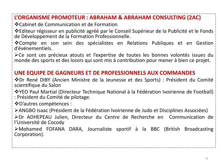 L'ORGANISME PROMOTEUR: ABRAHAM & ABRAHAM CONSULTING