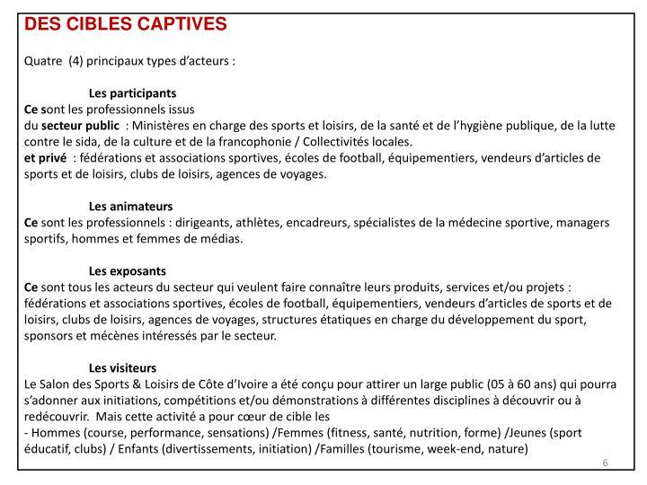 DES CIBLES CAPTIVES