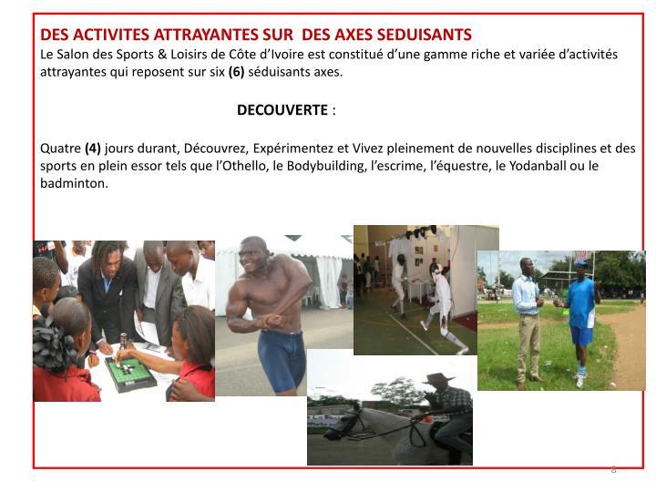 DES ACTIVITES ATTRAYANTES SUR  DES AXES SEDUISANTS