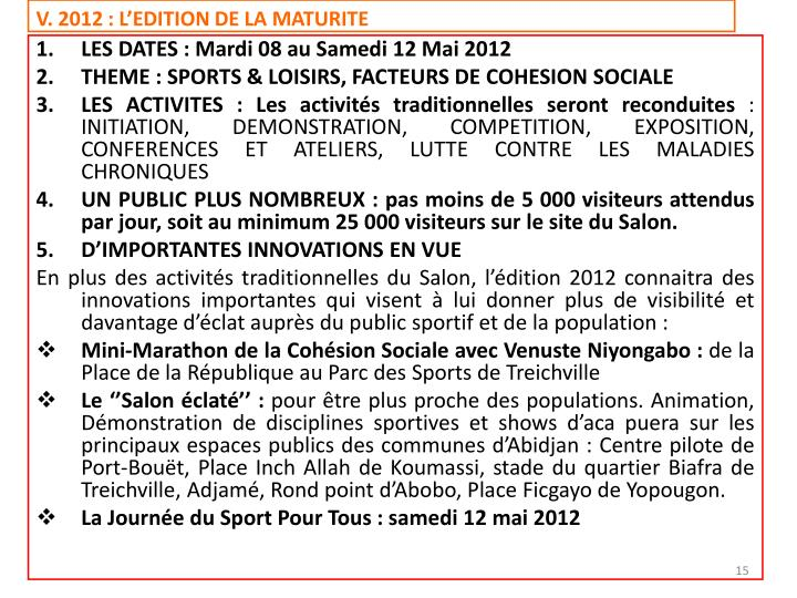 V. 2012: L'EDITION DE LA MATURITE
