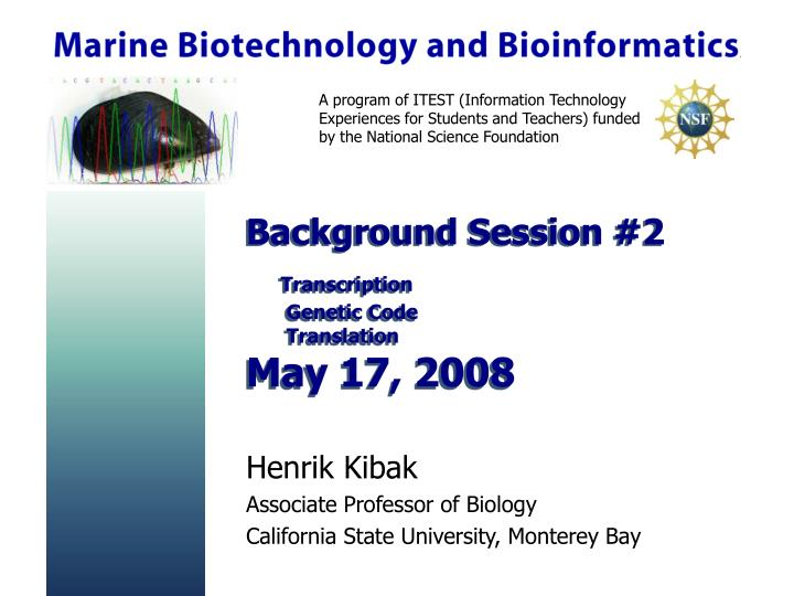 Background session 2 transcription genetic code translation may 17 2008
