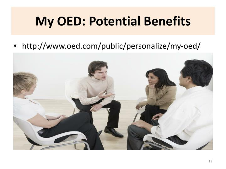 My OED: Potential Benefits