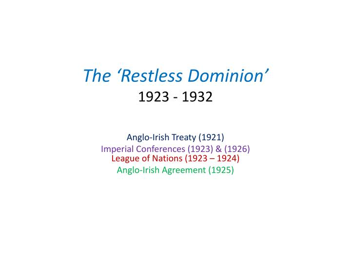 The 'Restless Dominion'