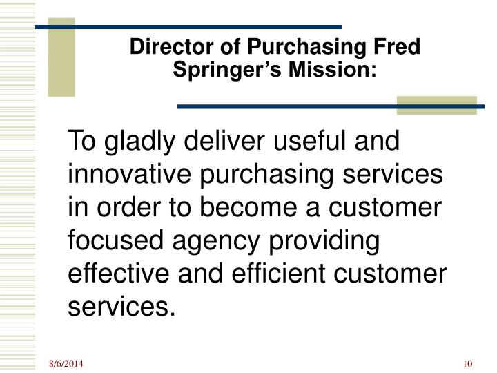Director of Purchasing Fred Springer's Mission: