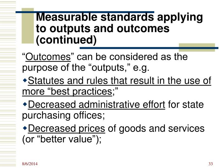 Measurable standards applying to outputs and outcomes (continued)