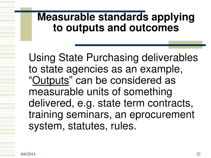 Measurable standards applying to outputs and outcomes