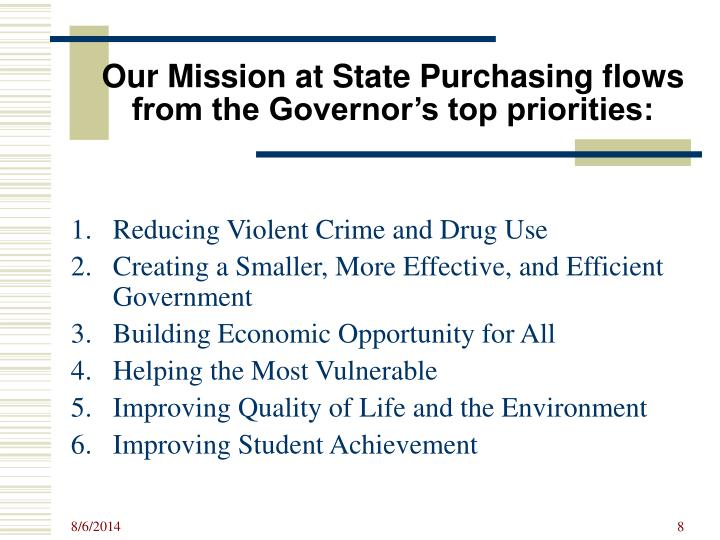 Our Mission at State Purchasing flows from the Governor's top priorities: