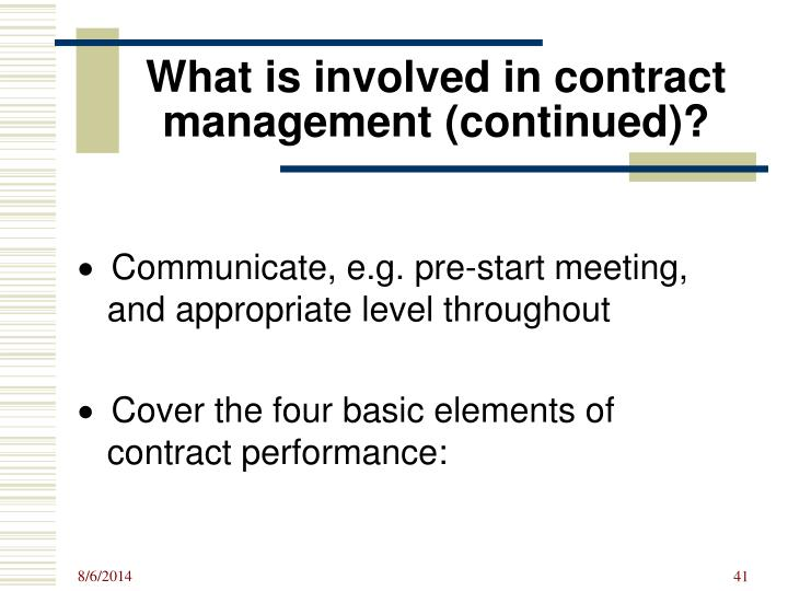 What is involved in contract management (continued)?