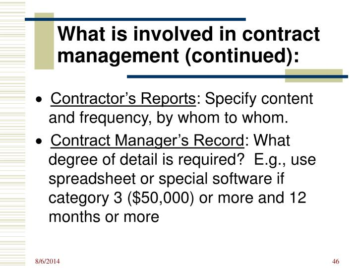 What is involved in contract management (continued):