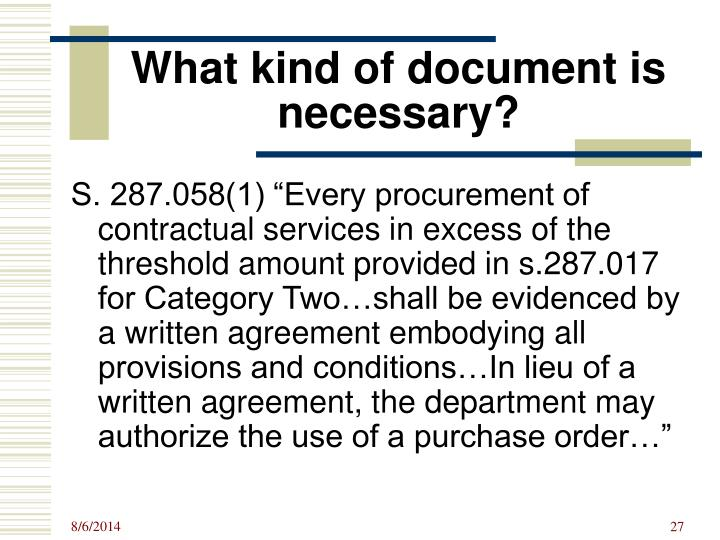 What kind of document is necessary?
