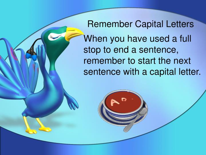 Remember Capital Letters