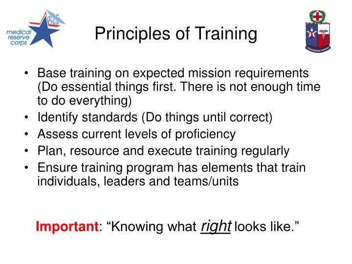 Base training on expected mission requirements (Do essential things first. There is not enough time to do everything)