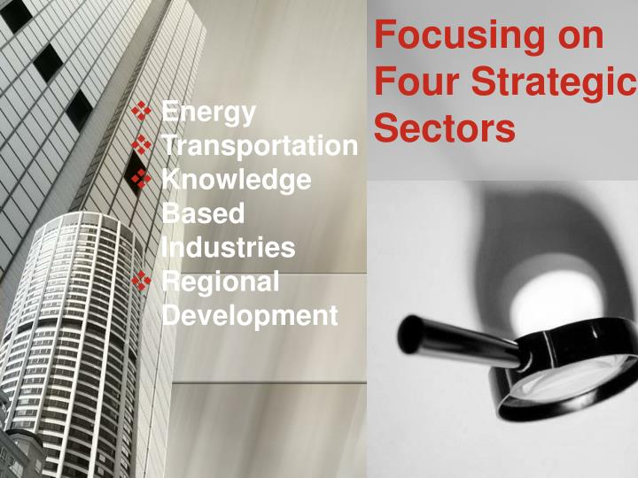 Focusing on Four Strategic Sectors