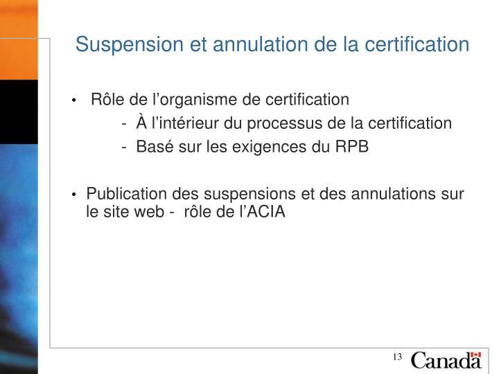 Suspension et annulation de la certification