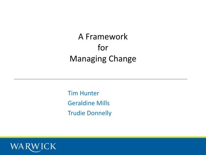 A framework for managing change