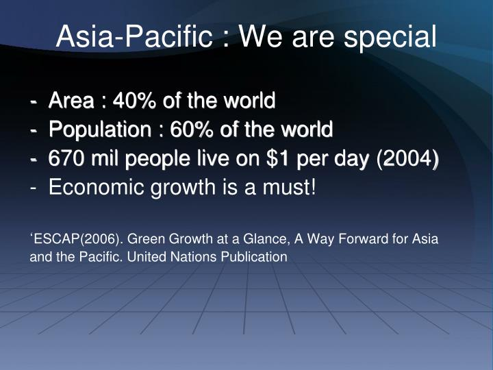 Asia-Pacific : We are special