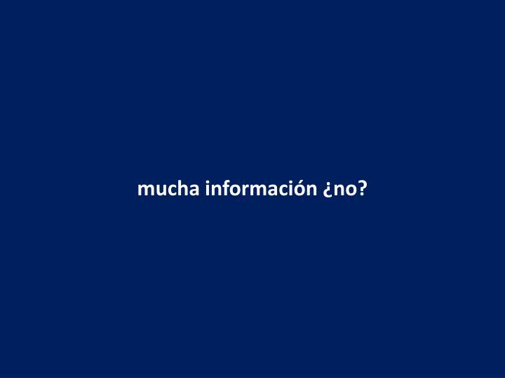 mucha información ¿no?