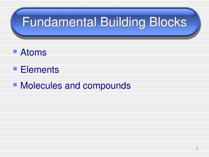 Fundamental Building Blocks