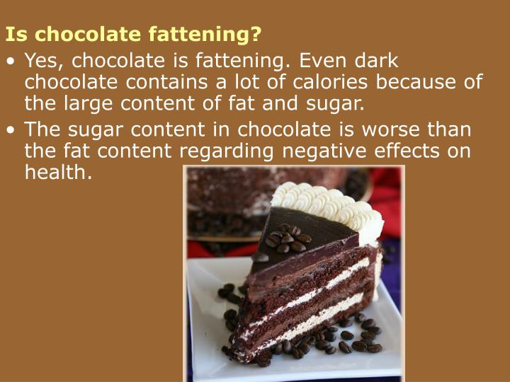 Is chocolate fattening?