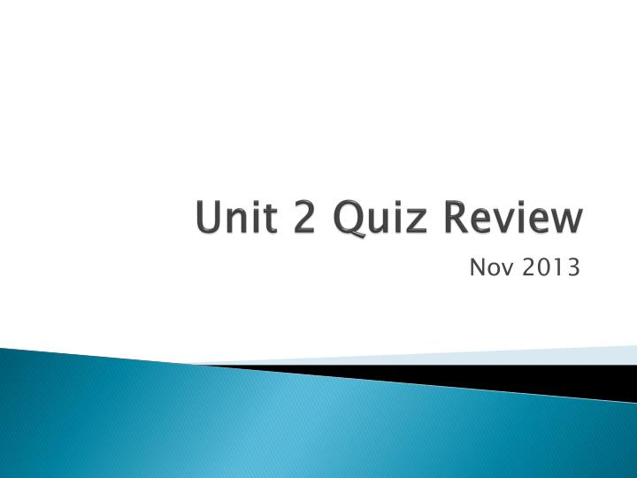 Unit 2 quiz review