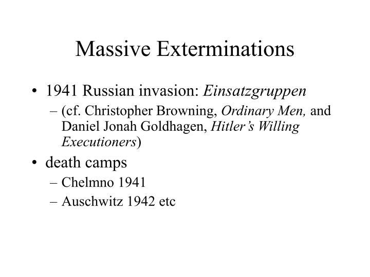 Massive Exterminations