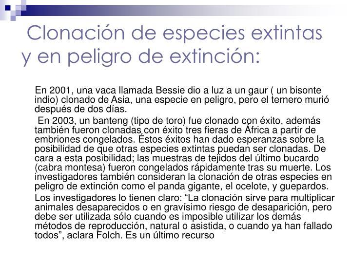 Clonación de especies extintas y en peligro de extinción: