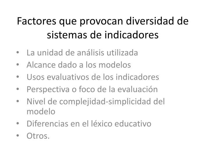 Factores que provocan diversidad de sistemas de indicadores
