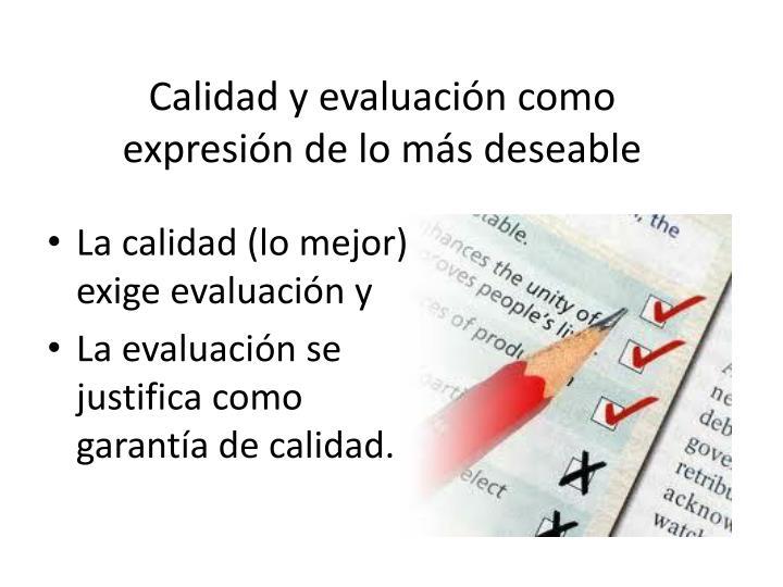 Calidad y evaluación como expresión de lo más