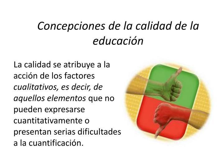 Concepciones de la calidad de la educación