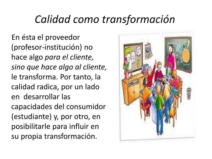 Calidad como transformación