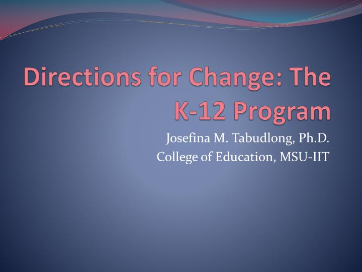 Directions for change the k 12 program