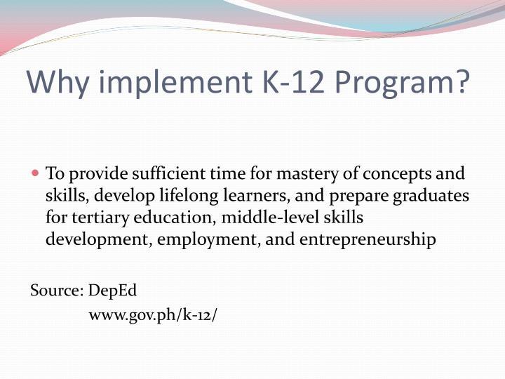Why implement K-12 Program?