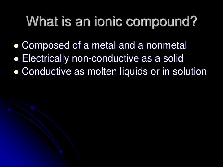 What is an ionic compound